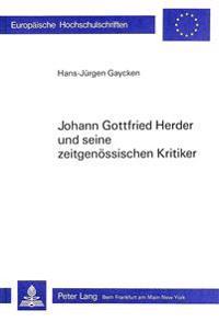 Johann Gottfried Herder Und Seine Zeitgenoessischen Kritiker: Herderkritik in Der Allgemeinen Deutschen Bibliothek
