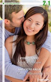 Kyssar i Tokyo ; Kärlekens källa