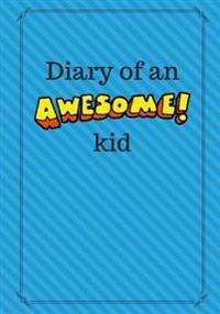 Diary of an Awesome Kid: Children's Creative Journal, 100 Pages, Baby Blue Pinstripes