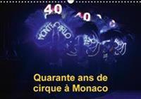 Quarante Ans De Cirque a Monaco 2018