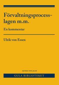Förvaltningsprocesslagen m.m. : en kommentar - Ulrik von Essen | Laserbodysculptingpittsburgh.com