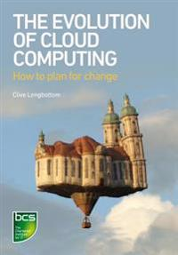 Evolution of Cloud Computing: How to Plan for Change