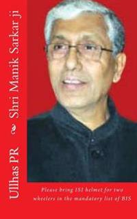 Shri Manik Sarkar Ji: Bring Isi Helmet in the Mandatory List of Bis