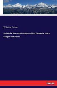 Ueber Die Resorption Corpuscularer Elemente Durch Lungen Und Pleura