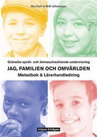 Gränslös språk- och ämnesutvecklande undervisning, Jag, familjen och omvärlden –Metodbok & Lärarhandledning