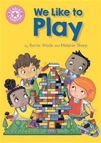 Reading champion: we like to play - independent reading pink 1b