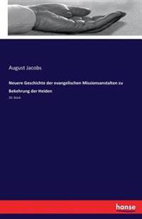 Neuere Geschichte Der Evangelischen Missionsanstalten Zu Bekehrung Der Heiden