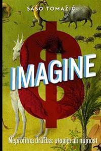 Imagine: Non-Profit Society: Utopia or Necessity
