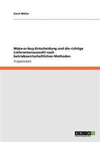 Make-Or-Buy-Entscheidung Und Die Richtige Lieferantenauswahl Nach Betriebswirtschaftlichen Methoden