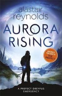 Aurora rising - previously published as the prefect