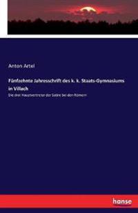 Funfzehnte Jahresschrift Des K. K. Staats-Gymnasiums in Villach