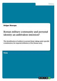 Roman Military Community and Personal Identity