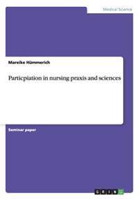 Particpiation in Nursing Praxis and Sciences