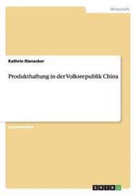 Produkthaftung in Der Volksrepublik China