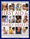 The Complete Practical Manual of First Aid & Family Health