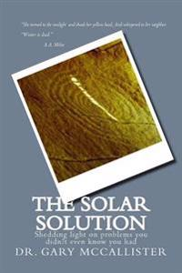 The Solar Solution: Shedding Light on Problems You Didn't Even Know You Had