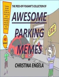 Peed Off Peasant's Collection of Awesome Parking Memes