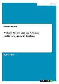 William Morris Und Die Arts and Crafts-Bewegung in England