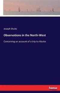 Observations in the North-West