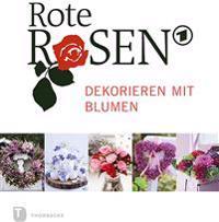 Rote Rosen - Dekorieren mit Blumen