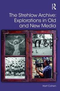 The Strehlow Archive: Explorations in Old and New Media