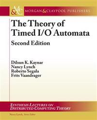 Theory of Timed I/O Automata, Second Edition
