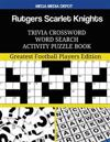 Rutgers Scarlet Knights Trivia Crossword Word Search Activity Puzzle Book: Greatest Football Players Edition