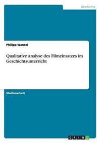 Qualitative Analyse Des Filmeinsatzes Im Geschichtsunterricht