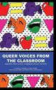 Queer Voices from the Classroom (Hc)