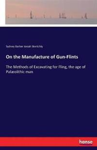 On the Manufacture of Gun-Flints