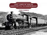 Lost Lines: Aberystwyth to Shrewsbury