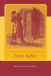 A Companion to the Works of Franz Kafka