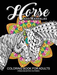 Horse and Mandala Coloring Book for Adults: An Adults Coloring Book for Grown-Ups (Pastel Series)