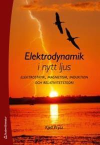 Elektrodynamik i nytt ljus : elektrostatik, magnetism, induktion och relativitetsteori