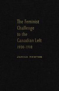 Feminist Challenge to the Canadian Left, 1900-1918