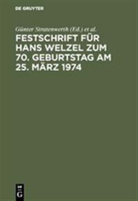 Festschrift F r Hans Welzel Zum 70. Geburtstag Am 25. M rz 1974