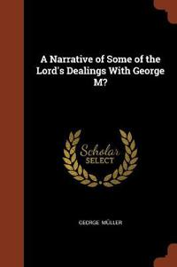 A Narrative of Some of the Lord's Dealings with George M?