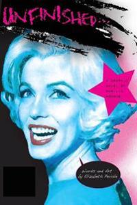 Unfinished: A Graphic Novel of Marilyn Monroe