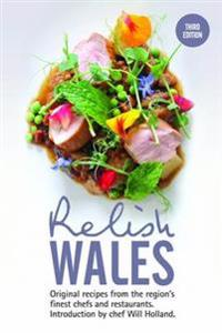 Relish wales: original recipes from the regions finest chefs and restaurant