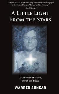 A Little Light from the Stars: A Collection of Stories, Poetry and Essays