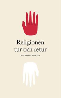 Religionen tur och retur : RJ:s årsbok 2017/2018