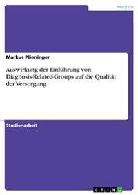 Auswirkung Der Einfuhrung Von Diagnosis-Related-Groups Auf Die Qualitat Der Versorgung