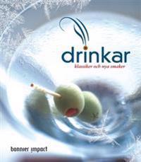 Drinkar : klassiker och nya smaker