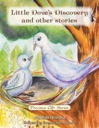 Little Dove's Discovery and Other Stories