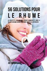 56 Solutions Pour Le Rhume