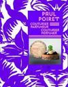 Paul Poiret: Couturier & Parfumer