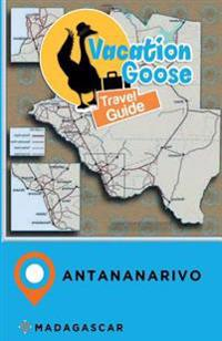 Vacation Goose Travel Guide Antananarivo Madagascar