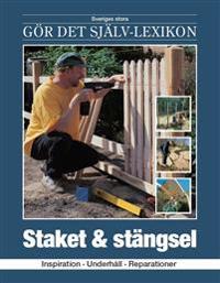 Staket & stängsel : inspiration, underhåll, reparationer