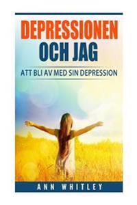 Depressionen & Jag: Att Bli AV Med Sin Depression