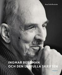 Ingmar Bergman och den lekfulla skriften : studier av anteckningar, utkast och filmidéer i arkivets samlingar